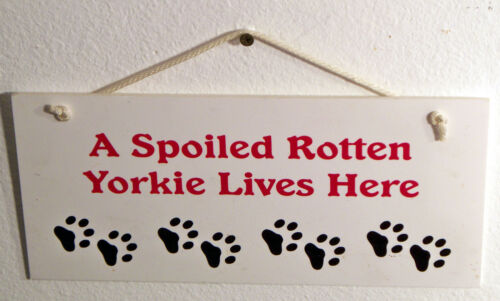 "A Spoiled Rotten Yorkie Live Here 11"" x 5"" Sign Yorkshire Terrier"