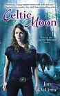 Celtic Moon by Jan DeLima (Paperback / softback, 2013)