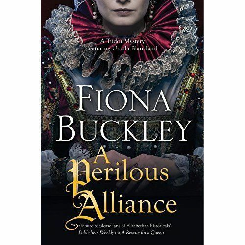 1 of 1 - A Perilous Alliance (An Ursula Blanchard Elizabethan Mystery), Buckley, Fiona, V