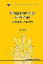 Programming: A Primer: Coding for Beginners by Tom Bell (Hardback, 2015)