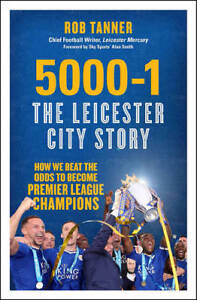 5000-1-The-Leicester-City-Story-How-We-Beat-The-Tanner-Rob-New