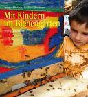 Mit Kindern im Bienengarten von Irmgard Kutsch und Gudrun Obermann (2015, Gebundene Ausgabe)