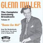 The Complete Sustaining Broadcasts, Vol. 4: Heaven Can Wait by Glenn Miller (CD, Jul-2002, Jazz Band (UK))