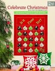 Celebrate Christmas: With That Patchwork Place by Martingale & Company (Paperback, 2014)