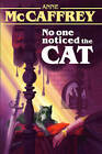 No One Noticed the Cat by Anne McCaffrey (Paperback, 2014)