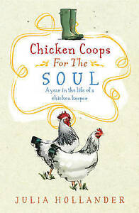 Chicken-Coops-for-the-Soul-A-Henkeepers-Story-by-Hollander-Julia-Author-ON