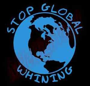 PICK-COLOR-SIZE-Stop-Global-Whining-Vinyl-Decal-Sticker-Window-Glass