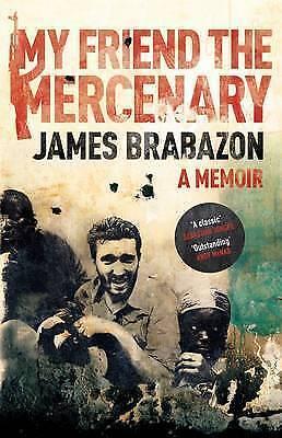 My Friend the Mercenary by James Brabazon (Hardback, 2010)