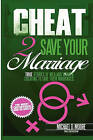 Cheat 2 Save Your Marriage: Pink & Green Version by Michael D Moore (Paperback / softback, 2010)