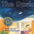 Munsch for Kids Ser.: The Dark by Robert Munsch and Michael Martchenko (1997, Trade Paperback, Revised edition)