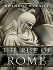 The Rise of Rome: The Making of the World's Greatest Empire by Anthony Everitt (CD-Audio, 2012)