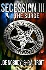 Secession III: The Surge by P a Troit, Joe Nobody (Paperback / softback, 2016)