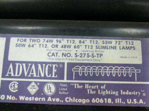 """Advance Ballast 118V 60 Hz S-275-S-TP For Two 74W 96/"""" Lot of 2 NIB"""
