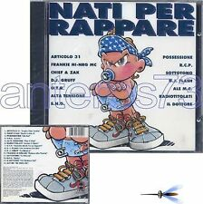 NATI PER RAPPARE CD - ARTICOLO 31 DJ FLASH D.J. GRUFF SOTTOTONO CHIEF OTR CD