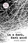 In a Dark, Dark Wood by Ruth Ware (Hardback, 2015)