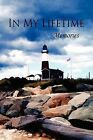 In My Lifetime: Memories by Eber & Wein Publishing (Paperback / softback, 2012)