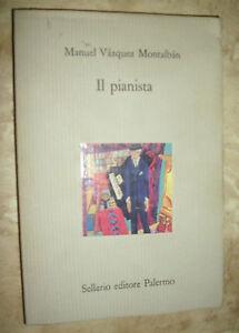 MANUEL VAZQUEZ MONTALBAN - IL PIANISTA - ED:SELLERIO - ANNO:1991 (TV)