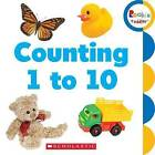 Counting 1 to 10 by Scholastic (Board book, 2012)