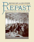 Repast: Dining Out at the Dawn of the New American Century, 1900-1910 by Michael Lesy, Lisa Stoffer (Hardback, 2013)