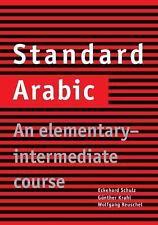 Standard Arabic : An Elementary-Intermediate Course by Günther Krahl,...
