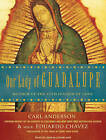 Our Lady of Guadalupe: Mother of the Civilization of Love by Eduardo Chavez, Carl Anderson (CD-Audio, 2009)