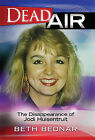 Dead Air: The Disappearance of Jodi Huisentruit by Beth Bednar (Hardback, 2011)
