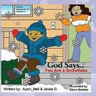 God Says...You Are a Snowflake! by Ayani_meli, Jessie D (Paperback / softback, 2015)