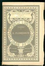 TASSO BERNARDO IL FLORIDANTE UTET ANNI '20 CLASSICI ITALIANI 57 POESIA