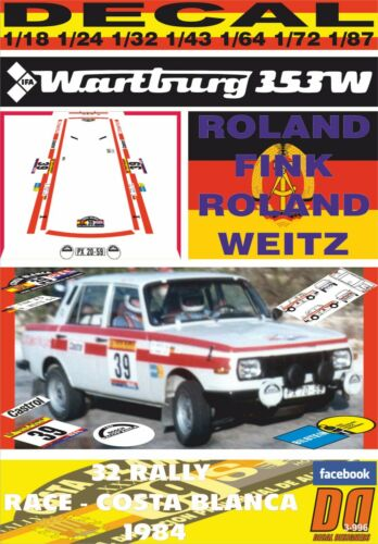 05 RACE-COSTA BLANCA 1984 DnF DECAL WARTBURG 353 W ROLAND FINK R
