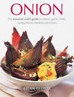 Onion: The Essential Cook's Guide to Onions, Garlic, Leeks, Spring Onions, Shallots and Chives by Brian Glover (Hardback, 2013)