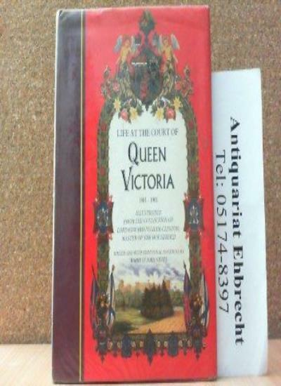 Life at the Court of Queen Victoria: 1861-1901 By Queen of Great Britain Victor