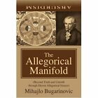 The Allegorical Manifold (beyond Truth and Untruth Through Eleven Allegorical E