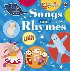 In the Night Garden: Songs and Rhymes by Penguin Books Ltd (Board book, 2015)
