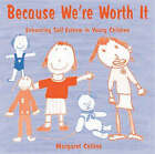 Because We're Worth It: Enhancing Self-Esteem in Young Children by Margaret Collins (Paperback, 2001)