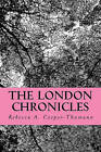 The London Chronicles by Rebecca A Cooper-Thumann (Paperback / softback, 2010)