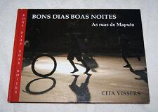 Bons Dias Boas Noites as ruas de Maputo Mozambique, signed by Cita Vissers RARE
