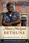 Mary McLeod Bethune in Washington, D.C.: Activism and Education in Logan Circle by Dr Ida Jones (Paperback / softback, 2013)