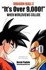 Dragon Ball Z It's Over 9,000! When Worldviews Collide by Derek Padula (Paperback / softback, 2012)