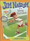 Jim Nasium Is a Tennis Mismatch by Marty McKnight (Hardback, 2016)