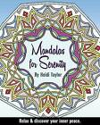 Mandalas for Serenity: Relax & Discover Your Inner Peace by Heidi Taylor (Paperback / softback, 2016)