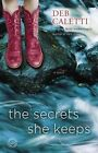 The Secrets She Keeps: A Novel by Deb Caletti (Paperback, 2015)