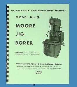 moore model 3 jig borer maintenance and operation manual 116 rh ebay com Jig Bore Machine Jig Bore Tooling Special