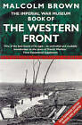 The Imperial War Museum Book of the Western Front by Malcolm Brown (Paperback, 2001)