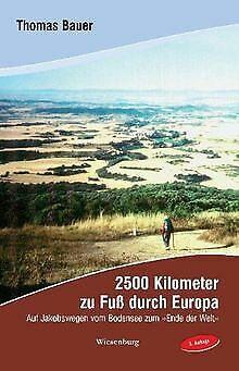 2500 Kilometer zu Fuß durch Europa: Auf Jakobswegen vom ... | Buch | Zustand gut