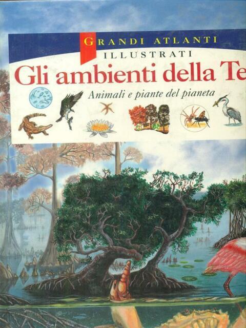 GLI AMBIENTI DELLA TERRA  AA.VV. DE AGOSTINI 1997 GRANDI ATLANTI ILLUSTRATI