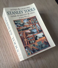 Antique & Collectible Stanley Tools Guide to Identity & Value by John Walter