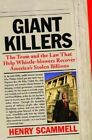 Giantkillers: The Team and the Law That Help Whistle-Blowers Recover America's Stolen Billions by Henry Scammell (Paperback / softback, 2005)