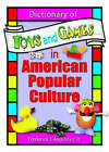 Dictionary of Toys and Games in American Popular Culture by Frederick J. Augustyn, Frank Hoffmann, Martin J. Manning (Paperback, 2004)