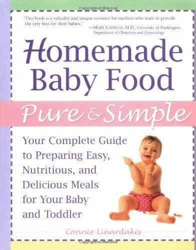 Homemade Baby Essen Pure Und Einfach: Ihre Komplett Guide To Vorbereitung