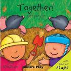 Together! by Child's Play International Ltd (Board book, 2008)